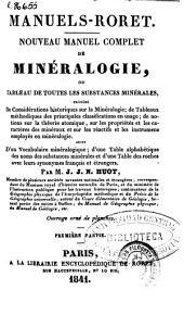 Nouveau manuel complet de minéralogie, ou tableau de toutes les substances minérales: Volume1
