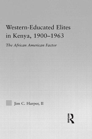 Western-Educated Elites in Kenya, 1900-1963