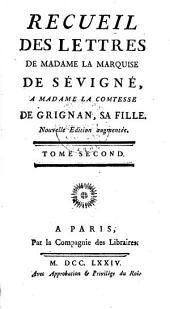 Recueil de lettres choisies, pour servir de suite aux lettres de madame de Sévigné à madame de Grignan
