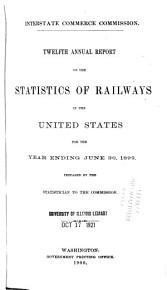 Annual Report on the Statistics of Railways in the United States  the Interstate Commerce Commission for the Year Ending     PDF