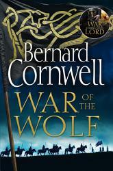 War Of The Wolf The Last Kingdom Series Book 11  PDF