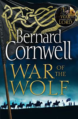 War of the Wolf  The Last Kingdom Series  Book 11