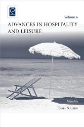 Advances in Hospitality and Leisure: Volume 6