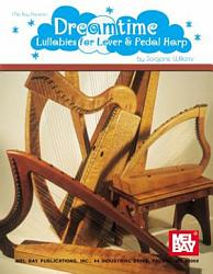 Dreamtime Lullabies For Lever And Pedal Harp Book PDF