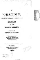 An Oration, Prepared and Published at the Request of the Military of the City of Albany: Delivered, February 22., 1820