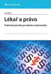 Lékař a právo: Praktická příručka pro lékaře a zdravotníky