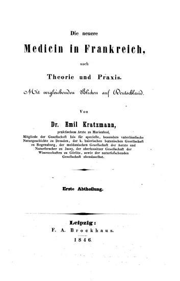 Die neuere Medicin in Frankreich nach Theorie und Praxis mit vergleichenden Blicken auf Deutschland PDF