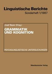 Grammatik und Kognition: Psycholinguistische Untersuchungen