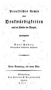 Preussisches Archiv, oder Denkwürdigkeiten aus der Kunde der Vorzeit: Sammlung I-III