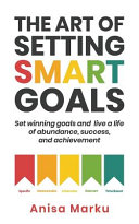 Download The Art Of Setting Smart Goals Book