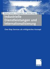Industrielle Dienstleistungen und Internationalisierung: One-Stop Services als erfolgreiches Konzept