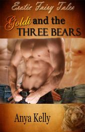 Goldi and the Three Bears: Erotic Fairy Tales