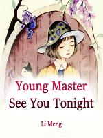 Young Master, See You Tonight!