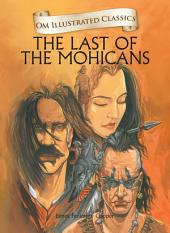 The Last Of The Mohicans : Om Illustrated Classics