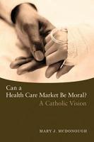 Can a Health Care Market Be Moral  PDF