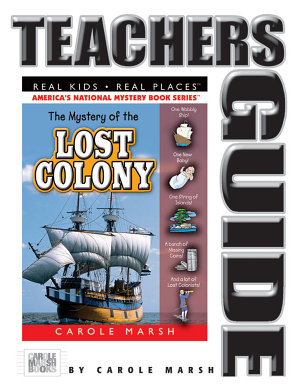 The Mystery of the Lost Colony Teacher s Guide