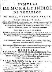 Sumulas de moral, y índice de vocablos, contiene la primera parte el compendio del P. ...y la segunda unos fragemnmtos recogidos...por el Rmo.P.Fr.Raymundo Lumbier