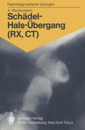 Schädel-Hals-Übergang (RX, CT): 158 diagnostische Übungen für Studenten und praktische Radiologen