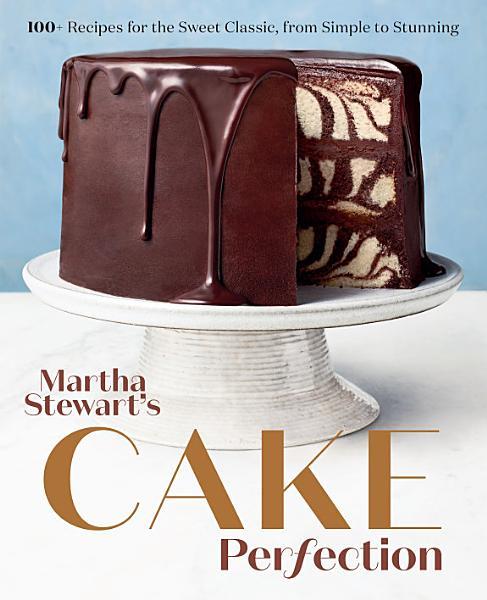 Download Martha Stewart s Cake Perfection Book