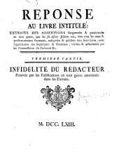Réponse au livre [by Roussel de la Tour, assisted by the Abbé Minard and C. P. Goujet] intitulé: Extraits des Assertions dangereuses ... que les ... Jésuites ont ... soutenuës, etc. [By - Sauvage, assisted by J. N. Grou.]: Volume 1