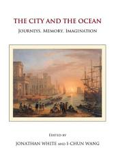 The City and the Ocean: Journeys, Memory, Imagination