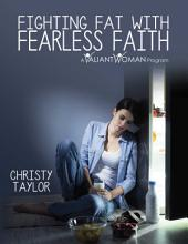 Fighting Fat With Fearless Faith