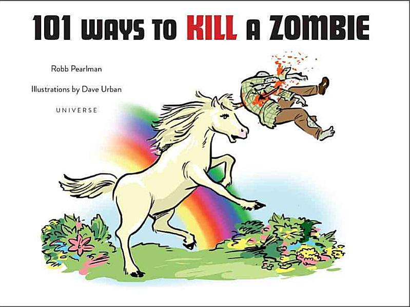 Download 101 Ways to Kill a Zombie Book