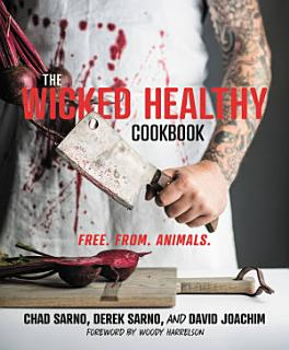 The Wicked Healthy Cookbook Book
