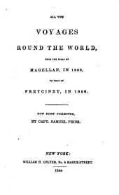 All the Voyages Round the World: From the First by Magellan, in 1520, to that of Freycinet, in 1820