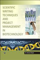 Scientific Writing Techniques and Project Management in Biotechnology PDF