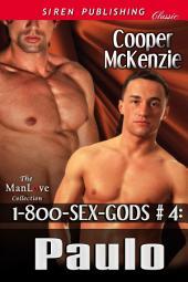 1-800-SEX-GODS #4: Paulo