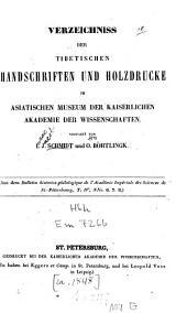 Verzeichniss der Tibetischen Handschriften und Holzdrucke in Asiatischen Museum der Kaiserlichen Akademie der Wissenschaften