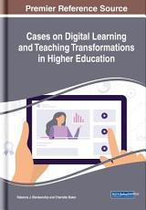 Cases on Digital Learning and Teaching Transformations in Higher Education PDF