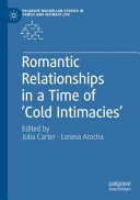 Romantic Relationships in a Time of 'Cold Intimacies'