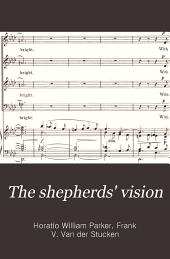 The shepherds' vision: a Christmas cantata for soprano (or tenor), bass soli, chorus and organ