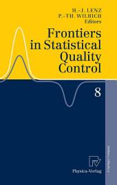 Frontiers in Statistical Quality Control 8