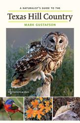 A Naturalist s Guide to the Texas Hill Country PDF