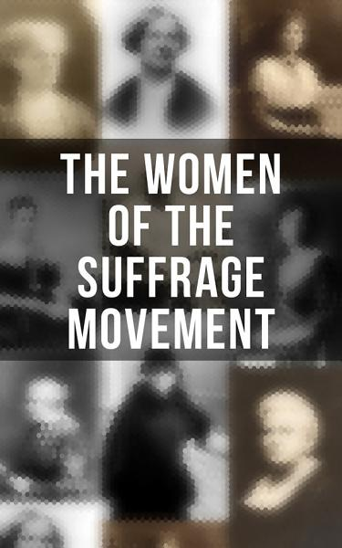 Download The Women of the Suffrage Movement Book