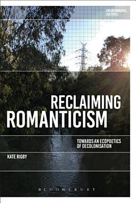 Reclaiming Romanticism