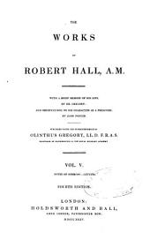 The works of Robert Hall, A.M.: with a brief memoir of his life, Volume 5