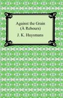 Against the Grain     Rebours