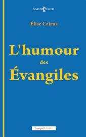 L'humour des Évangiles: La religion avec dérision