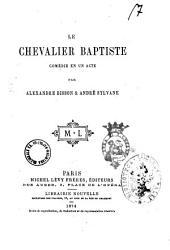 Le chevalier Baptiste comédie en un acte par Alexandre Bisson & André Sylvane