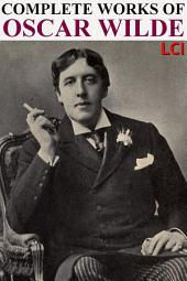 Complete Works of Oscar Wilde (Fully Illustrated)