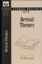 Sermon Outlines on Revival Themes