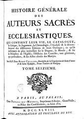 Histoire générale des auteurs sacrés et écclésiastiques: Volume16