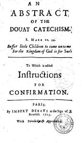 An Abstract of the Douay Catechism ... to which is Added Instructions for Confirmation