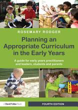 Planning an Appropriate Curriculum in the Early Years PDF