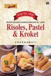 Step by Step Resep Koleksi Kursus Masak Ny. Liem: Risoles, Pastel &