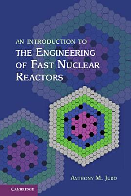 An Introduction to the Engineering of Fast Nuclear Reactors